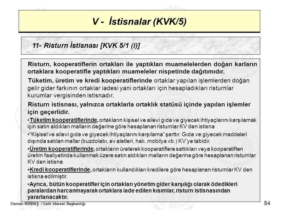 V - İstisnalar (KVK/5) 11- Risturn İstisnası [KVK 5/1 (i)]